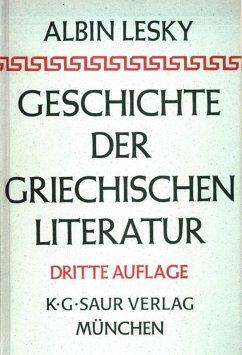 Geschichte der griechischen Literatur - Lesky, Albin