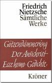 Götzendämmerung. Wagner-Schriften. Der Antichrist. Ecce Homo. Gedichte
