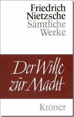 Der Wille zur Macht - Nietzsche, Friedrich