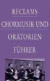 Reclams Chormusik- und Oratorienführer