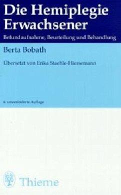 BERTA BOBATH E STAEHLE-HIERSEMANN - Die Hemiplegie Erwachsener. Befundaufnahme, Beurteilung und Behandlung