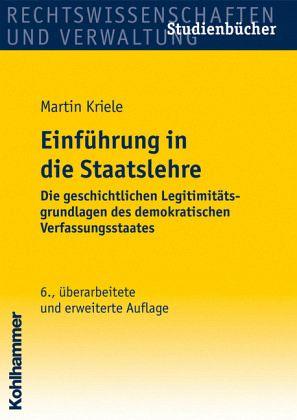 Einführung in die Staatslehre - Kriele, Martin