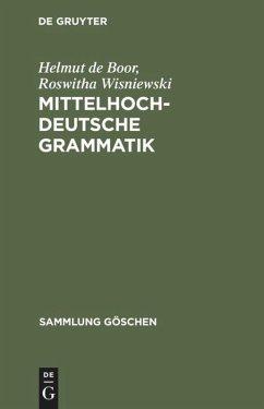 Mittelhochdeutsche Grammatik - Boor, Helmut de; Wisniewski, Roswitha
