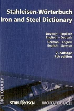 Stahleisen w rterbuch iron and steel dictionary for Dictionary englisch deutsch