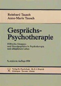 Gesprächspsychotherapie - Tausch, Reinhard; Tausch, Anne-Marie