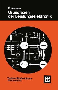 Grundlagen der Leistungselektronik - Heumann, Klemens