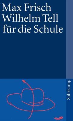 Wilhelm Tell für die Schule - Frisch, Max