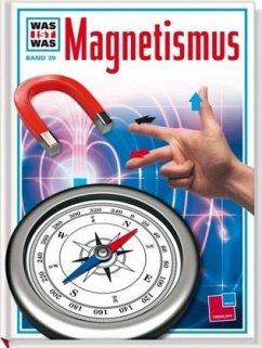 Magnetismus / Was ist was Bd.39 - Lührs, Otto