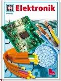 Elektronik / Was ist was Bd.47