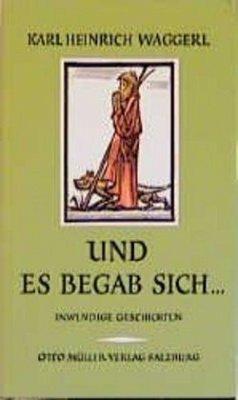 Und es begab sich - Waggerl, Karl Heinrich