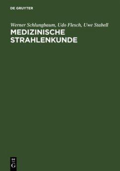 Medizinische Strahlenkunde - Schlungbaum, Werner; Flesch, Udo; Stabell, Uwe