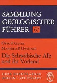 Die Schwäbische Alb und ihr Vorland - Geyer, Otto Fr.; Gwinner, Manfred P.