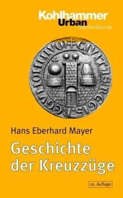 Geschichte der Kreuzzüge - Mayer, Hans E.