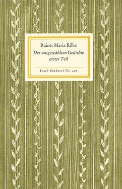 Der ausgewählten Gedichte erster Teil - Rilke, Rainer Maria