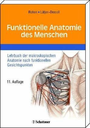 Funktionelle Anatomie des Menschen von Johannes W. Rohen; Elke ...