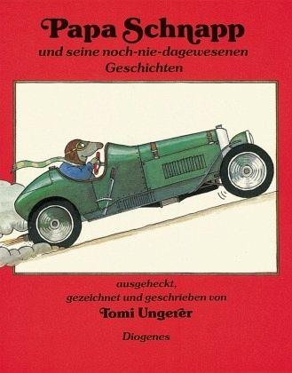 Papa Schnapp und seine noch-nie-dagewesenen Geschichten