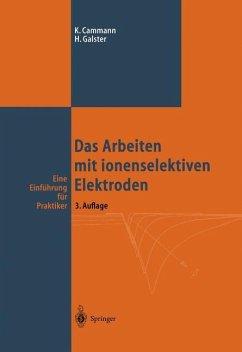 Das Arbeiten mit ionenselektiven Elektroden - Cammann, Karl; Galster, Helmuth