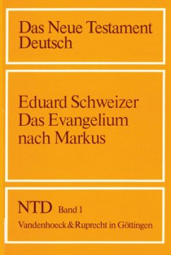 Das Evangelium nach Markus / Das Neue Testament Deutsch (NTD) Bd.1 - Schweizer, Eduard