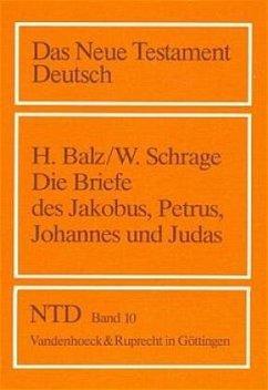 Die' Katholischen' Briefe. Die Briefe des Jakobus, Petrus, Johannes und Judas - Schrage, Wolfgang