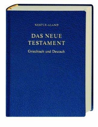 Das Neue Testament Griechisch und Deutsch