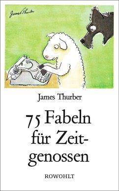 75 Fabeln für Zeitgenossen - Thurber, James