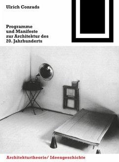 Programme und Manifeste zur Architektur des 20. Jahrhunderts - Conrads, Ulrich