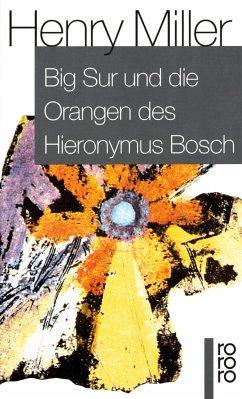 Big Sur und die Orangen des Hieronymus Bosch