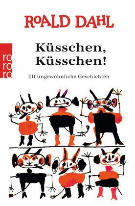 Kusschen Kusschen Von Roald Dahl Als Taschenbuch Portofrei Bei