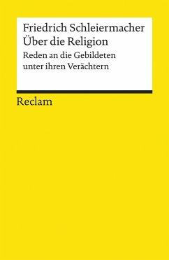 Über die Religion - Schleiermacher, Friedrich Daniel Ernst