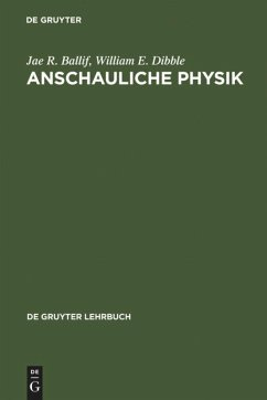 Anschauliche Physik - Ballif, Jae R.; Dibble, William E.