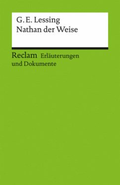 Nathan der Weise. Erläuterungen und Dokumente - Lessing, Gotthold Ephraim