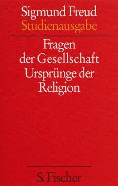 Fragen der Gesellschaft / Ursprünge der Religion - Freud, Sigmund