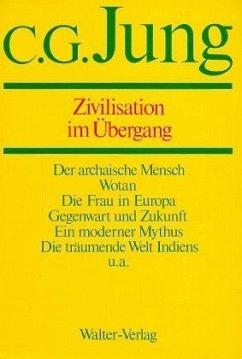 Gesammelte Werke 10. Zivilisation im Übergang