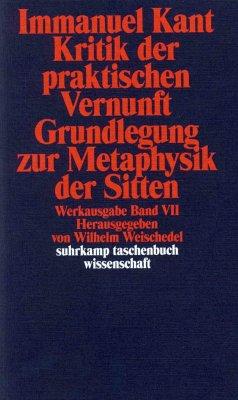 Kritik der praktischen Vernunft / Grundlegung zur Metaphysik der Sitten - Kant, Immanuel