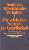 Seminar: Abweichendes Verhalten I / Die selektiven Normen der Gesellschaft