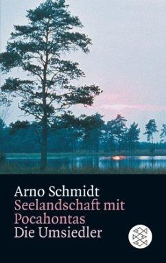 Seelandschaft mit Pocahontas / Die Umsiedler - Schmidt, Arno