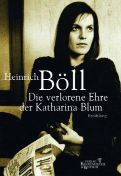 Die verlorene Ehre der Katharina Blum - Böll, Heinrich