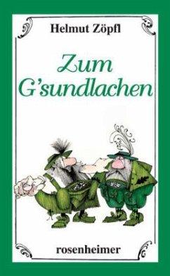Zum Gsundlachen - Zöpfl, Helmut