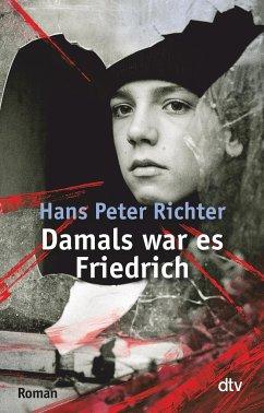 Damals war es Friedrich - Richter, Hans P.
