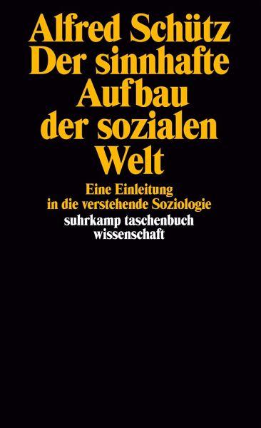 Der Sinnhafte Aufbau Der Sozialen Welt Von Alfred Schütz Als
