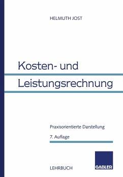 Kosten- und Leistungsrechnung - Jost, Helmuth
