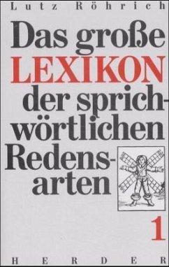 Das große Lexikon der sprichwörtlichen Redensarten, in 3 Bdn. - Röhrich, Lutz