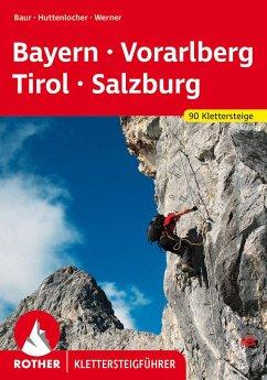 Klettersteige Bayern - Vorarlberg - Tirol - Salzburg - Werner, Paul; Huttenlocher, Thomas