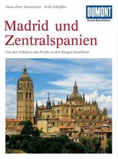 DuMont Kunst-Reiseführer Madrid und Zentralspanien - Scheffler, Dr. Felix;Burmeister, Hans-Peter