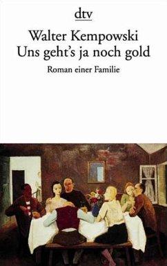 Uns geht's ja noch gold - Kempowski, Walter