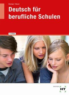 Deutsch für berufliche Schulen - Bissinger, Martin; Maurer, Gerhard