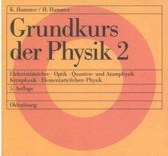 Grundkurs der Physik 2 - Hammer, Karl; Hammer, Hildegard