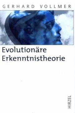 Evolutionäre Erkenntnistheorie - Vollmer, Gerhard
