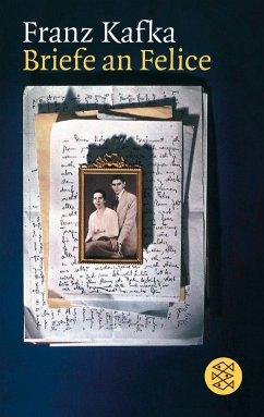 Briefe an Felice und andere Korrespondenz aus der Verlobungszeit - Kafka, Franz