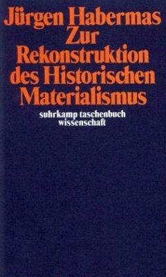 Zur Rekonstruktion des Historischen Materialismus - Habermas, Jürgen